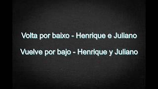 Baixar Volta por Baixo - Henrique e Juliano (Letra Português e Espanhol)