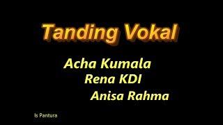 TANDING VOKAL - ACHA KUMALA, RENA KDI, ANISA RAHMA - PANTURA