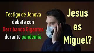 Debate con Testigo de Jehová en plena pandemia COVID-19 - ¿Jesús es un ángel?