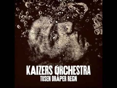 Tusen Dråper Regn - Kaizers Orchestra [Music Video]