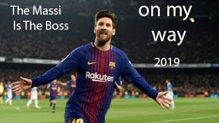 Lionel Messi 2019  Massi On My Way Song