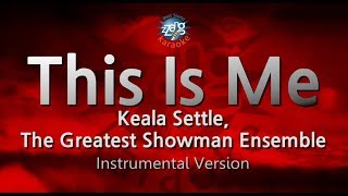 Keala Settle, The Greatest Showman Ensemble-This Is Me (MR) (Karaoke Version) [ZZang KARAOKE]