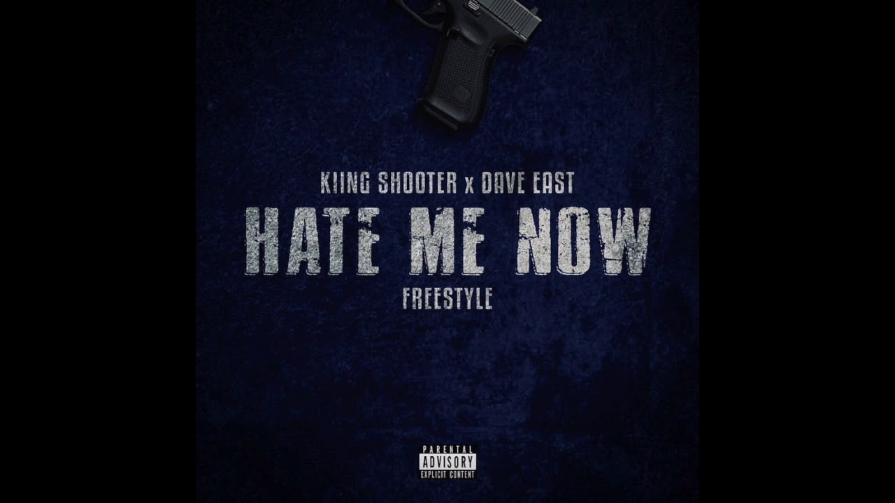 Kiing Shooter x Dave East - Hate Me Now Freestyle
