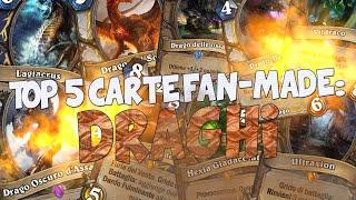 TOP 5 CARTE FAN-MADE: DRAGHI!! [HEARTHSTONE ITA]