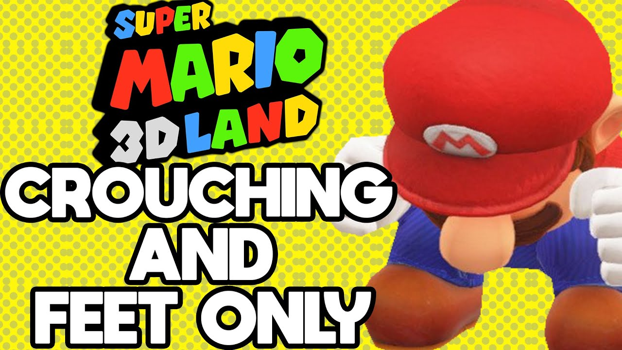 Is it Possible to Beat Super Mario 3D Land While Only Crouching and Feet?
