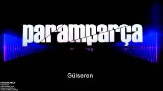 Paramparça Gülseren Paramparça Dizi Müzikleri