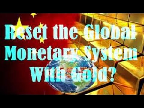Global Currency Reset How China Just Reset the Global Monetary System With Gold?
