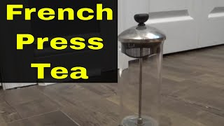 How To Make Tea With A French Press-Full Tutorial