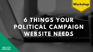 6 Things Your Political Campaign Website Needs