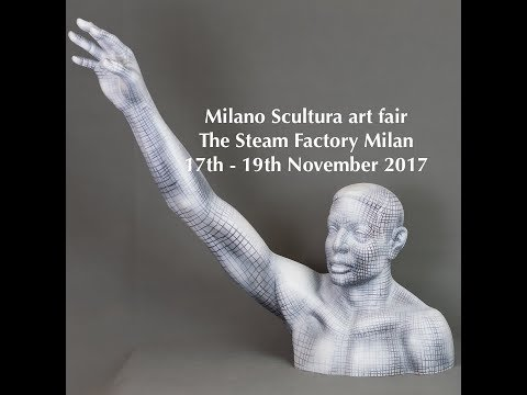 My Work for the Art Fair: Scultura Milano / Steam Factory 17th-19th November 2017 in Milan