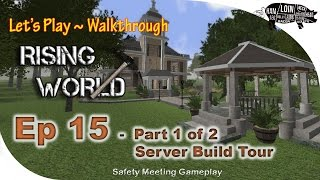 rISING WORLD  Ep 15  Server Tour - Part 1  See The Builds