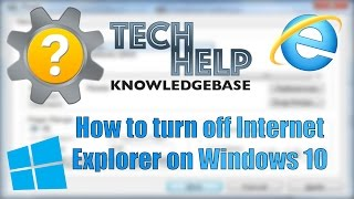How to turn off Internet Explorer on Windows 10