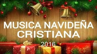 Musica cristiana navideña 2016