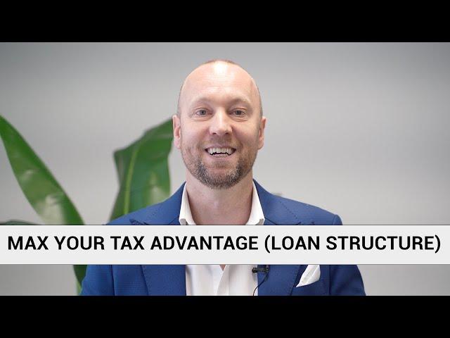 MAX YOUR TAX ADVANTAGE (LOAN STRUCTURE) | Case Studies Episode 2