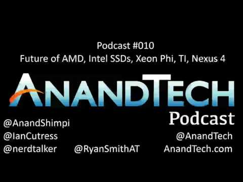 The AnandTech Podcast #010: AMD, Intel, Smartphones