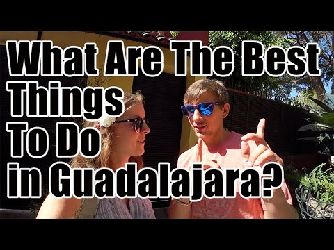 #80. What are the best things to do in Guadalajara, Mexico?