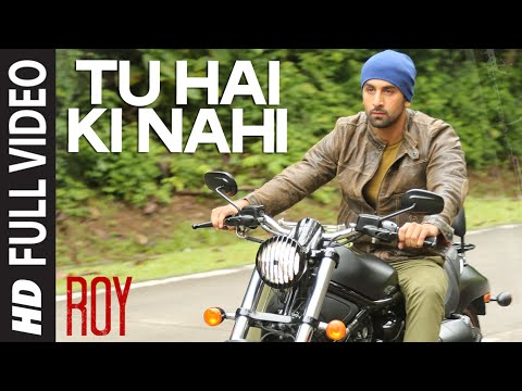 'Tu Hai Ki Nahi' FULL VIDEO Song | Roy | Ankit...
