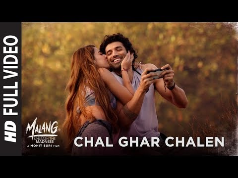 Full Video: Chal Ghar Chalen | Malang | Aditya R K, Disha P | Mithoon ft. Arijit Singh, Sayeed Q