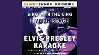 You Don't Have to Say You Love Me (Karaoke Version In the Style of Elvis Presley, Concert Version)