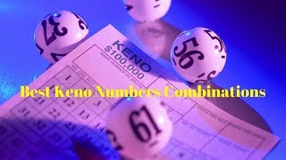 Best Keno Numbers Combinations What are the best keno numbers combi...
