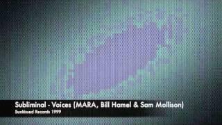 Subliminal - Voices (MARA, Bill Hamel & Sam Mollison)