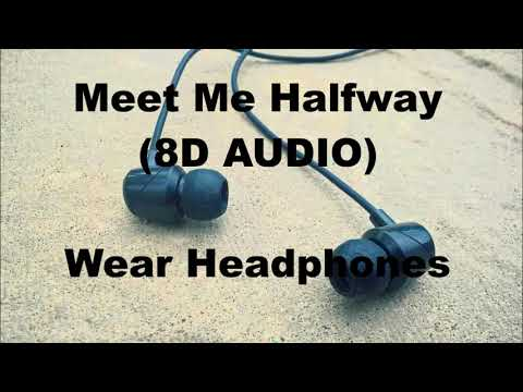 Black Eyed Peas - Meet Me Halfway (8D AUDIO)