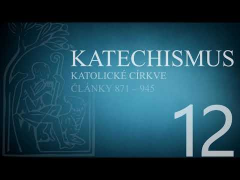 Katechismus katolické církve – díl 12. (články 871 – 945)