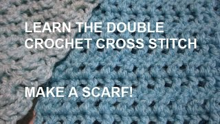 Make a Scarf! Double Crochet Cross Stitch Pattern