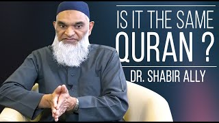 How is the Quran STILL the Same? | Dr. Shabir Ally