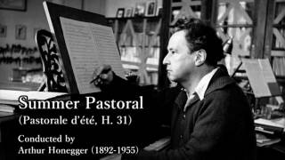 Honegger: Summer Pastoral Conducted by Honegger オネゲル 夏の牧歌 自演