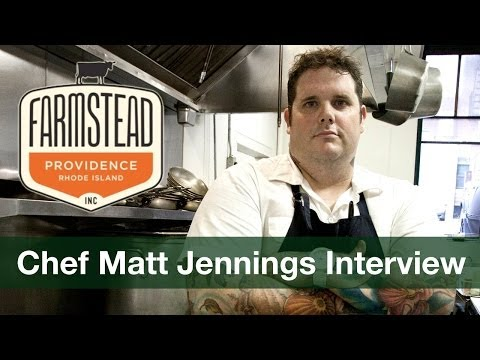 Interview with Chef Matt Jennings of Farmstead in Providence
