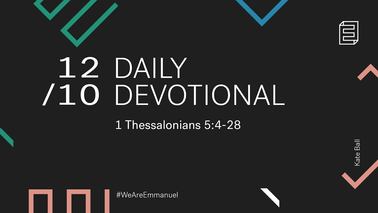 Daily Devotional with Kate Ball // 1 Thessalonians 5:4-28 Cover Image