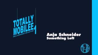 Totally Mobilee - Anja Schneider - Something Left