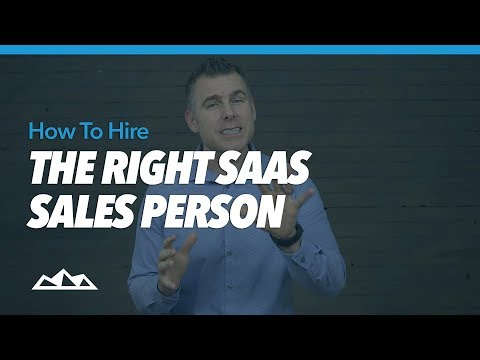 How To Hire The Right SaaS Sales Person   Dan Martell