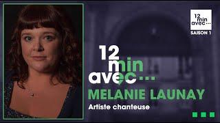 12 min avec - MÉLANIE LAUNAY
