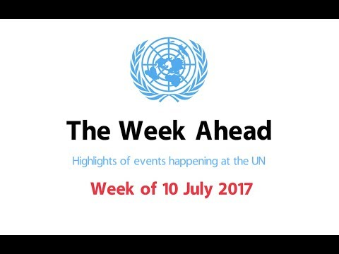 The Week Ahead - starting from 10 July 2017