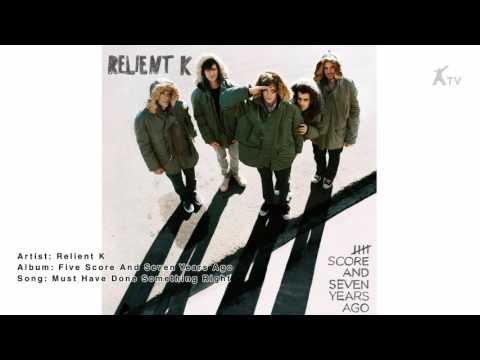 Relient K | MUST HAVE DONE SOMETHING RIGHT