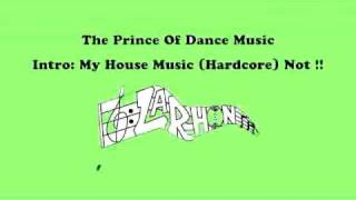 "L.B. Bad (The Prince Of Dance Music) - ""Intro : My House Music (Hardcore) Not !!"""