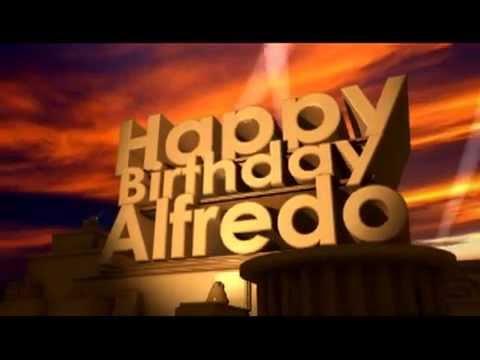 Happy Birthday Alfredo Youtube