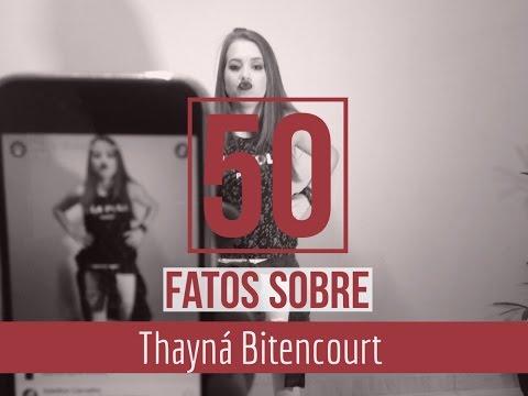50 FATOS SOBRE THAYNÁ BITENCOURT
