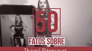 Baixar 50 FATOS SOBRE THAYNÁ BITENCOURT