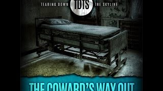 Tearing Down The Skyline - The Cowards Way Out (Feat. Michael Lawler of In Vice Versa)