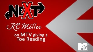 MTV Next: KC Miller giving a Toe Reading