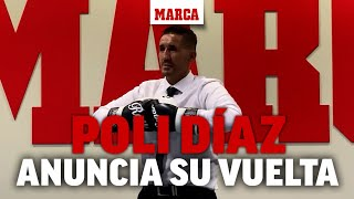 Poli Díaz anuncia su vuelta al boxeo I MARCA