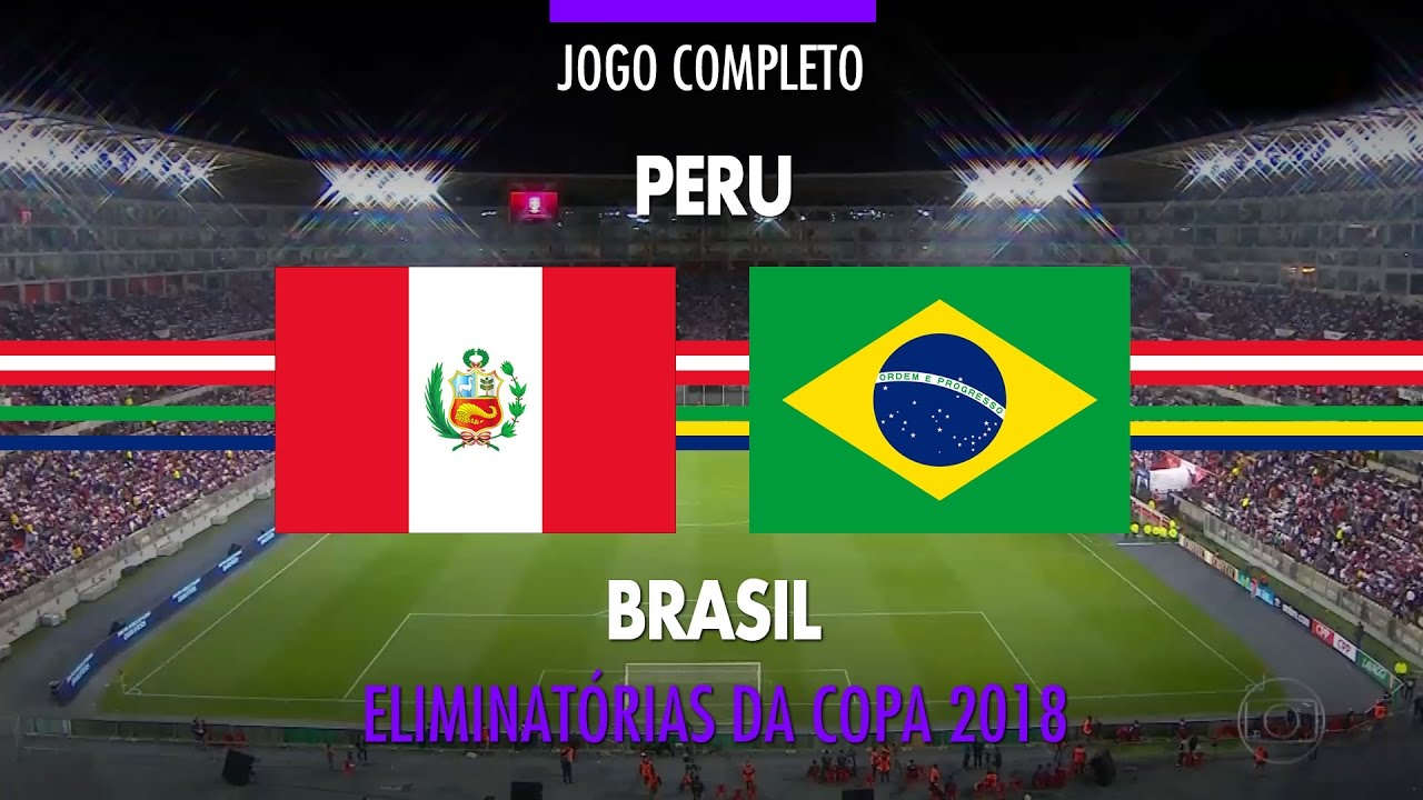 Jogo Completo Peru X Brasil Eliminatorias Da Copa 2018 15 11 2016 Youtube
