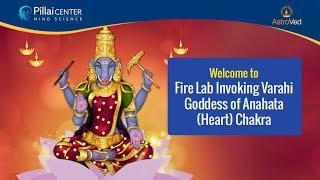Navaratri 2019 Night 4: Goddess Varahi Fire Lab– Goddess of Anahata (Heart) Chakra