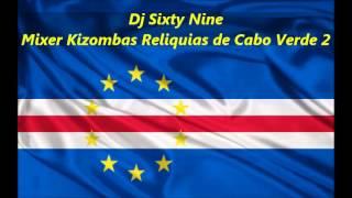 Dj Sixty Nine - Mixer de Kizombas Reliquias de Cabo Verde 2