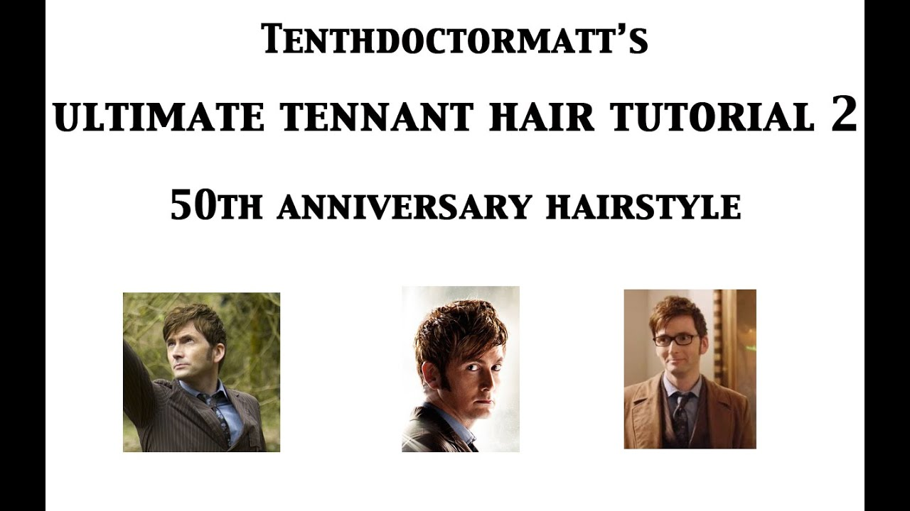 50th Hairstyle: The Day Of The Doctor Hairstyle: Ultimate Tennant Hair