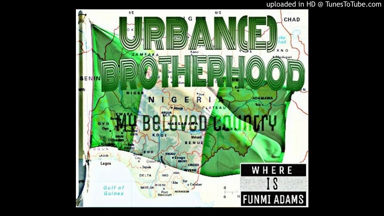 Funmi Adams & Urban(e) Brotherhood - Nigeria My Beloved Country
