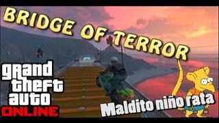 Maldito Niño Rata! - Bridge of Terror - Carreras - GTA ONLINE - ZACK90
